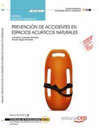 MANUAL PREVENCIÓN DE ACCIDENTES EN ESPACIOS ACUÁTICOS NATURALES (MF1082_2). CERTIFICADOS DE PROFESIONALIDAD. SOCORRISMO EN ESPACIOS ACUÁTICOS NATURALE