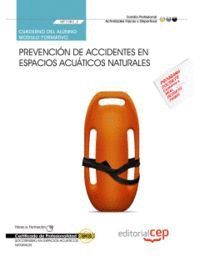 CUADERNO DEL ALUMNO. PREVENCIÓN DE ACCIDENTES EN ESPACIOS ACUÁTICOS NATURALES (MF1082_2). CERTIFICADOS DE PROFESIONALIDAD. SOCORRISMO EN ESPACIOS ACUÁ