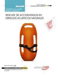 CUADERNO DEL ALUMNO. RESCATE DE ACCIDENTADOS EN ESPACIOS ACUÁTICOS NATURALES (MF1083_2). CERTIFICADOS DE PROFESIONALIDAD. SOCORRISMO EN ESPACIOS ACUÁT