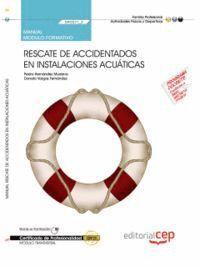 MANUAL RESCATE DE ACCIDENTADOS EN INSTALACIONES ACUÁTICAS (MF0271_2: TRANSVERSAL). CERTIFICADOS DE PROFESIONALIDAD