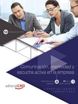 COMUNICACIÓN, ASERTIVIDAD Y ESCUCHA ACTIVA EN LA EMPRESA (ADGD147PO). ESPECIALIDADES FORMATIVAS