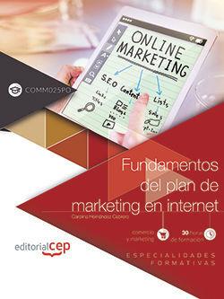 FUNDAMENTOS DEL PLAN DE MARKETING EN INTERNET (COMM025PO). ESPECIALIDADES FORMATIVAS