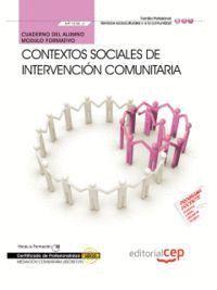 CUADERNO DEL ALUMNO CONTEXTOS SOCIALES DE INTERVENCIÓN COMUNITARIA  (MF1038_3). CERTIFICADOS DE PROF