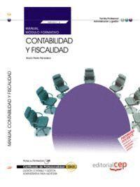 MANUAL CONTABILIDAD Y FISCALIDAD (MF0231_3). CERTIFICADOS DE PROFESIONALIDAD. GESTIÓN CONTABLE Y GESTIÓN ADMINISTRATIVA PARA AUDITORÍA (ADGD0108)