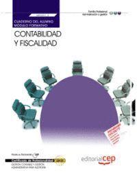 CUADERNO DEL ALUMNO CONTABILIDAD Y FISCALIDAD (MF0231_3). CERTIFICADOS DE PROFESIONALIDAD. GESTIÓN CONTABLE Y GESTIÓN ADMINISTRATIVA PARA AUDITORÍA (A