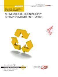 CUADERNO DEL ALUMNO ACTIVIDADES DE ORIENTACIÓN Y DESENVOLVIMIENTO EN EL MEDIO (MF0803_3). CERTIFICADOS DE PROFESIONALIDAD. INTERPRETACIÓN Y EDUCACIÓN