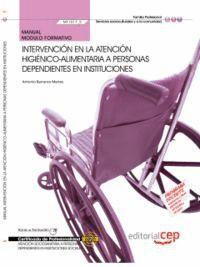 MANUAL INTERVENCIÓN EN LA ATENCIÓN HIGIÉNICO-ALIMENTARIA A PERSONAS DEPENDIENTES EN INSTITUCIONES (M