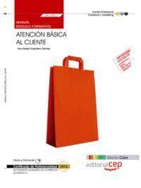 MANUAL EDICION COLOR ATENCIÓN BÁSICA AL CLIENTE  (MF1329_1). CERTIFICADOS DE PROFESIONALIDAD. ACTIVI
