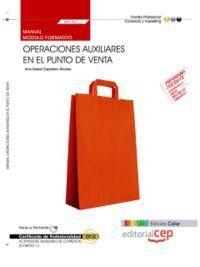 MANUAL EDICIÓN COLOR OPERACIONES AUXILIARES EN EL PUNTO DE VENTA (MF1327_1). CERTIFICADOS DE PROFESIONALIDAD. ACTIVIDADES AUXILIARES DE COMERCIO (COMT