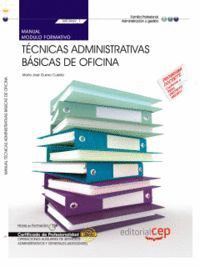 MANUAL. TÉCNICAS ADMINISTRATIVAS BÁSICAS DE OFICINA (MF0969_1). CERTIFICADOS DE PROFESIONALIDAD. OPERACIONES AUXILIARES DE SERVICIOS ADMINISTRATIVOS Y