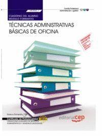 CUADERNO DEL ALUMNO. TÉCNICAS ADMINISTRATIVAS BÁSICAS DE OFICINA (MF0969_1). CERTIFICADOS DE PROFESIONALIDAD. OPERACIONES AUXILIARES DE SERVICIOS ADMI