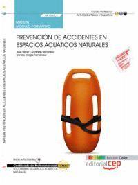 MANUAL EDICIÓN COLOR PREVENCIÓN DE ACCIDENTES EN ESPACIOS ACUÁTICOS NATURALES (MF1082_2). CERTIFICADOS DE PROFESIONALIDAD. SOCORRISMO EN ESPACIOS ACUÁ