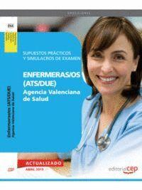 ENFERMERAS/OS (ATS/DUE) AGENCIA VALENCIANA DE SALUD. SUPUESTOS PRÁCTICOS Y SIMULACROS DE EXAMEN