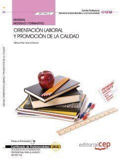 MANUAL. ORIENTACIÓN LABORAL Y PROMOCIÓN DE LA CALIDAD (MF1446_3). CERTIFICADOS DE PROFESIONALIDAD. D