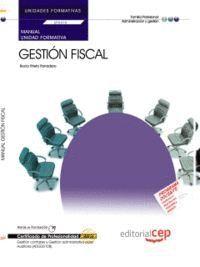 MANUAL GESTIÓN FISCAL (UF0315/MF0231_3). CERTIFICADOS DE PROFESIONALIDAD. GESTIÓ