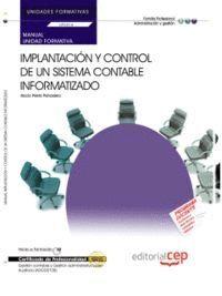 MANUAL IMPLANTACIÓN Y CONTROL DE UN SISTEMA CONTABLE INFORMATIZADO (UF0316/MF0231_3). CERTIFICADOS DE PROFESIONALIDAD. GESTIÓN CONTABLE Y GESTIÓN ADMI