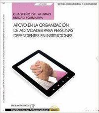 UF0128 APOYO EN LA ORGANIZACIÓN DE ACTIVIDADES PARA PERSONAS DEPENDIENTES E INST