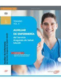 AUXILIAR DE ENFERMERÍA DEL SERVICIO ARAGONÉS DE SALUD. SALUD. TEMARIO VOL. II.