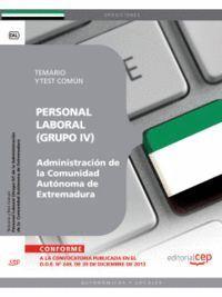 PERSONAL LABORAL (GRUPO IV) DE LA ADMINISTRACIÓN DE LA COMUNIDAD AUTÓNOMA DE EXTREMADURA. TEMARIO Y TEST COMÚN