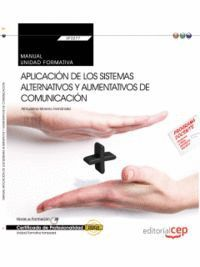 MANUAL. APLICACIÓN DE LOS SISTEMAS ALTERNATIVOS Y AUMENTATIVOS DE COMUNICACIÓN (UF2277: TRANSVERSAL). CERTIFICADOS DE PROFESIONALIDAD