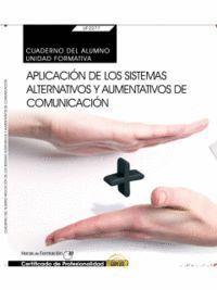 CUADERNO DEL ALUMNO. APLICACIÓN DE LOS SISTEMAS ALTERNATIVOS Y AUMENTATIVOS DE COMUNICACIÓN (UF2277: TRANSVERSAL). CERTIFICADOS DE PROFESIONALIDAD