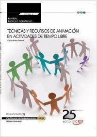 MANUAL DE TÉCNICAS Y RECURSOS DE ANIMACIÓN EN ACTIVIDADES DE TIEMPO LIBRE CERTIFICADOS DE PROFESIONA