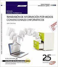 MANUAL. TRANSMISIÓN DE INFORMACIÓN POR MEDIOS CONVENCIONALES E INFORMÁTICOS (UF0512). CERTIFICADOS DE PROFESIONALIDAD. OPERACIONES DE GRABACIÓN Y TRAT