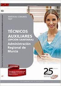 TÉCNICOS AUXILIARES DE LA ADMINISTRACIÓN REGIONAL DE MURCIA (OPCIÓN SANITARIA). MATERIAS COMUNES. TE