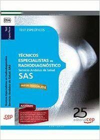TÉCNICOS ESPECIALISTAS EN RADIODIAGNÓSTICO. SERVICIO ANDALUZ DE SALUD (SAS). TEST ESPECFICOS