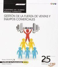 CUADERNO DEL ALUMNO. GESTIÓN DE LA FUERZA DE VENTAS Y EQUIPOS COMERCIALES (TRANSVERSAL: MF1001_3). CERTIFICADOS DE PROFESIONALIDAD