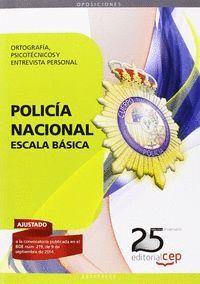 POLICA NACIONAL ESCALA BÁSICA. ORTOGRAFA, PSICOTÉCNICOS Y ENTREVISTA PERSONAL