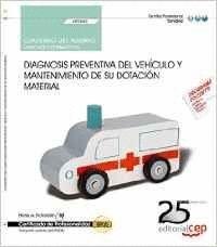 CUADERNO DEL ALUMNO. DIAGNOSIS PREVENTIVA DEL VEHCULO Y MANTENIMIENTO DE SU DOTACIÓN MATERIAL (UF06