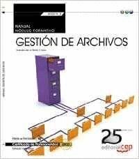 MANUAL. GESTIÓN DE ARCHIVOS (TRANSVERSAL: MF0978_2). CERTIFICADOS DE PROFESIONALIDAD