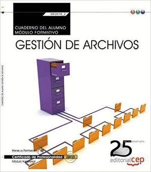 CUADERNO DEL ALUMNO. GESTIÓN DE ARCHIVOS (TRANSVERSAL: MF0978_2). CERTIFICADOS DE PROFESIONALIDAD