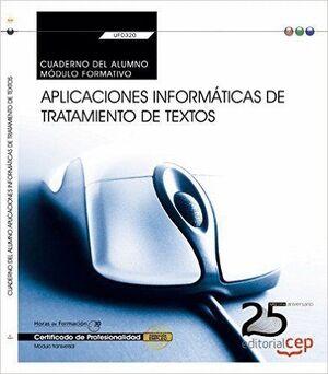 CUADERNO DEL ALUMNO. APLICACIONES INFORMÁTICAS DE TRATAMIENTO DE TEXTOS (TRANSVERSAL: UF0320). CERTIFICADOS DE PROFESIONALIDAD