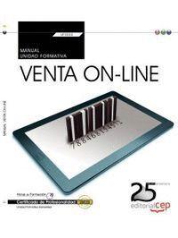MANUAL. VENTA ON-LINE (TRANSVERSAL: UF0032). CERTIFICADOS DE PROFESIONALIDAD