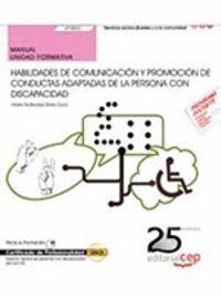 MANUAL. HABILIDADES DE COMUNICACIÓN Y PROMOCIÓN DE CONDUCTAS ADAPTADAS DE LA PERSONA CON DISCAPACIDAD (UF0800). CERTIFICADOS DE PROFESIONALIDAD. INSER