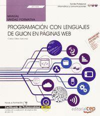MANUAL. PROGRAMACIÓN CON LENGUAJES DE GUION EN PÁGINAS WEB (UF1305). CERTIFICADOS DE PROFESIONALIDAD. CONFECCIÓN Y PUBLICACIÓN DE PÁGINAS WEB (IFCD011