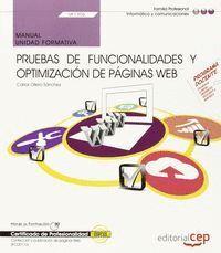 MANUAL. PRUEBAS DE FUNCIONALIDADES Y OPTIMIZACIÓN DE PÁGINAS WEB (UF1306). CERTIFICADOS DE PROFESIONALIDAD. CONFECCIÓN Y PUBLICACIÓN DE PÁGINAS WEB (I