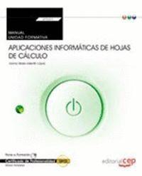 MANUAL. APLICACIONES INFORMÁTICAS DE HOJAS DE CÁLCULO (TRANSVERSAL: UF0321). CERTIFICADOS DE PROFESIONALIDAD