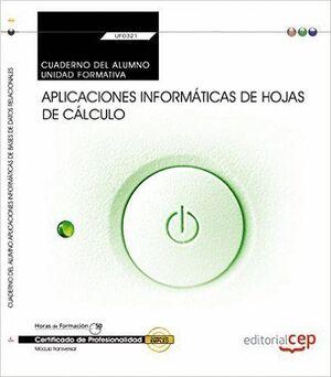 CUADERNO DEL ALUMNO. APLICACIONES INFORMÁTICAS DE HOJAS DE CÁLCULO (TRANSVERSAL: UF0321). CERTIFICADOS DE PROFESIONALIDAD