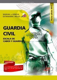 GUARDIA CIVIL ESCALA DE CABOS Y GUARDIAS. MANUAL DE LENGUA EXTRANJERA. INGLÉS