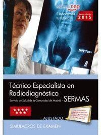 TÉCNICO ESPECIALISTA EN RADIODIAGNÓSTICO. SERVICIO DE SALUD DE LA COMUNIDAD DE MADRID (SERMAS). SIMULACROS DE EXAMEN