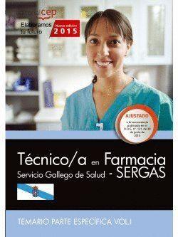 TÉCNICO/A EN FARMACIA. SERVICIO GALLEGO DE SALUD (SERGAS). TEMARIO PARTE ESPECÍFICA VOL.I