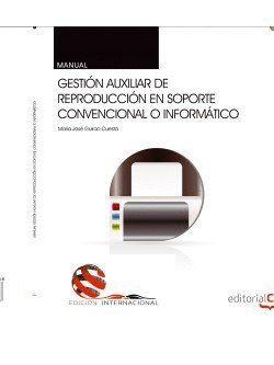 MANUAL. GESTIÓN AUXILIAR DE REPRODUCCIÓN EN SOPORTE CONVENCIONAL O INFORMÁTICO. EDICIÓN INTERNACIONAL