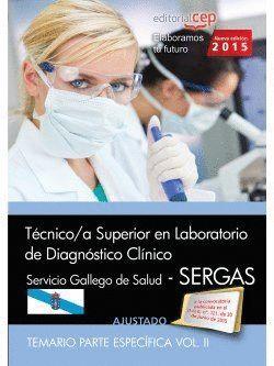 TÉCNICO/A SUPERIOR EN LABORATORIO DE DIAGNÓSTICO CLÍNICO. SERVICIO GALLEGO DE SALUD (SERGAS). TEMARIO. VOL.II