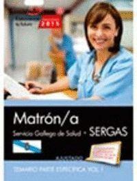 MATRÓN/A. SERVICIO GALLEGO DE SALUD (SERGAS). TEMARIO PARTE ESPECÍFICA. VOL.I