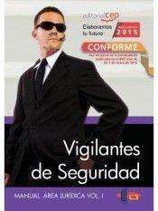 MANUAL DE VIGILANTE DE SEGURIDAD AREA JURIDICA VOL I