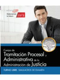 CUERPO DE TRAMITACION PROCESAL ADMINISTRACION JUSTICIA LIBR SIMULACROS DE EXAMEN