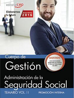 CUERPO DE GESTIÓN DE LA ADMINISTRACIÓN DE LA SEGURIDAD SOCIAL (PROMOCIÓN INTERNA). TEMARIO VOL. II